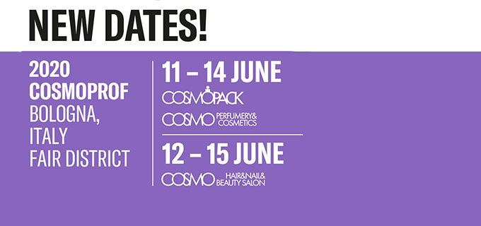 COSMOPROF WORLDWIDE BOLOGNA 2020: NEW DATES